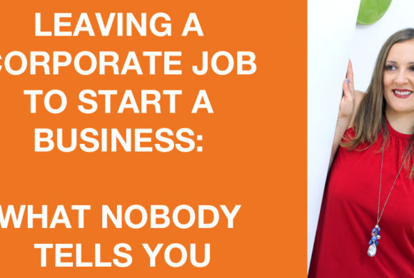 Leaving a Corporate Job to Start a Business: What Nobody Tells You