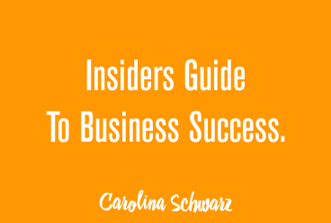 Business Success: Your Insiders' Guide
